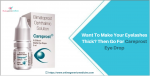 Want To Make Your Eyelashes Thick? Then Go For Careprost Eye Drop
